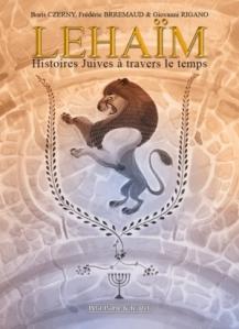 boris-czerny-frederic-brremaud-et-giovanni-rigano-lehaim-histoires-juives-a-travers-le-temps