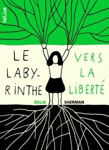 le-labyrinthe-vers-la-libertc3a9