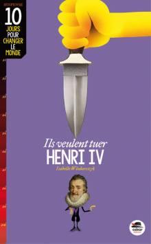 ils-veulent-tuer-henri-iv